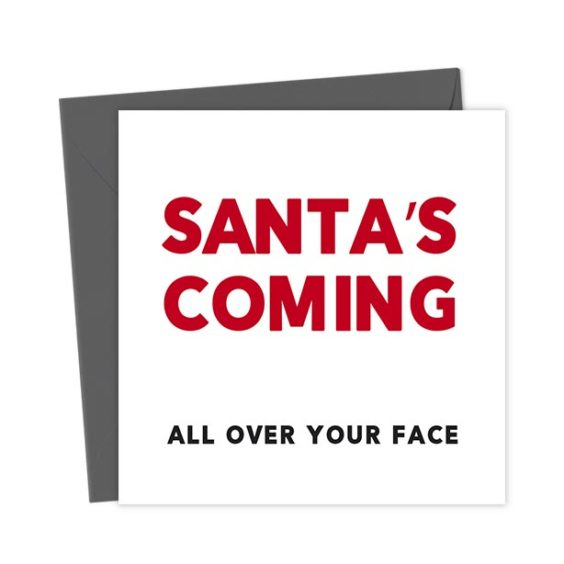 Santa's coming all over your face – Christmas Card