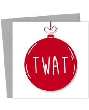 Twat Bauble Card - Christmas Card
