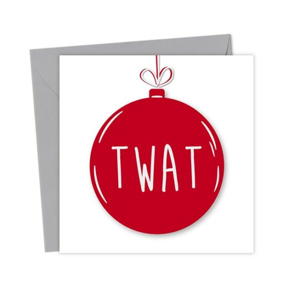 Twat Bauble Card – Christmas Card