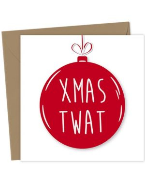 Xmas Twat Bauble Card - Christmas Card