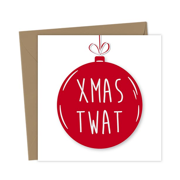 Xmas Twat Bauble Card – Christmas Card