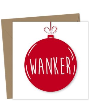 Wanker Bauble Card - Christmas Card