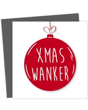 Xmas Wanker Bauble Card - Christmas Card