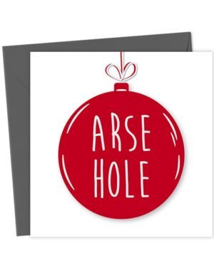 Arse Hole Bauble Card - Christmas Card
