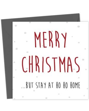 Merry Christmas ...But stay at Ho Ho Home