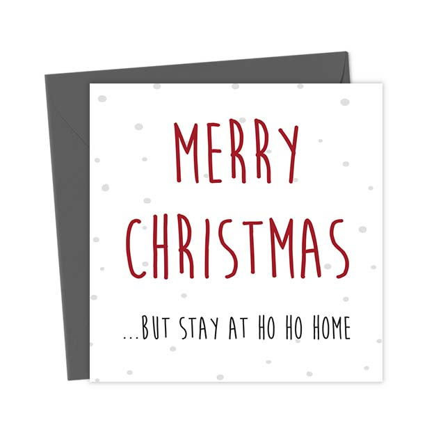 Merry Christmas …But stay at Ho Ho Home