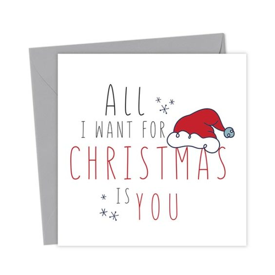 All I want for Christmas is You – Christmas Card