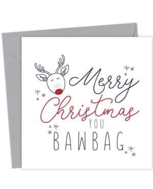 Merry Christmas You Bawbag - Christmas Card
