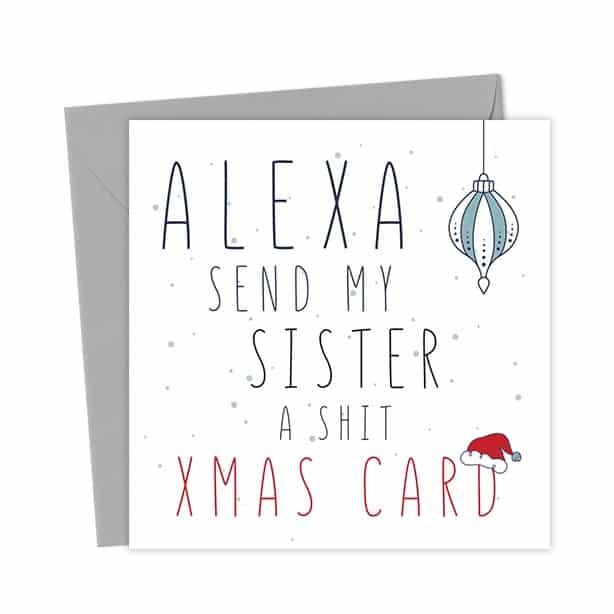 Alexa Send My Sister a Shit Xmas Card – Christmas Card