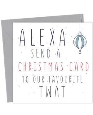 Alexa Send a Christmas Card to our favourite Twat