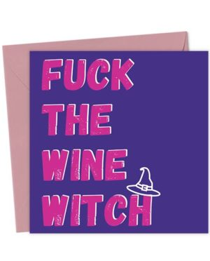 Fuck The Wine Witch