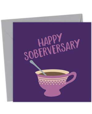 Happy Soberversary - Tea - Teetotal Greeting Card