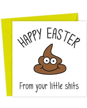 Happy Easter From your Little Shits