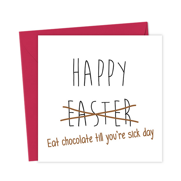 Happy Easter Eat Chocolate Till You're Sick Day