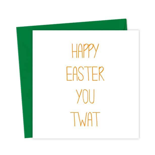 Happy Easter You Twat