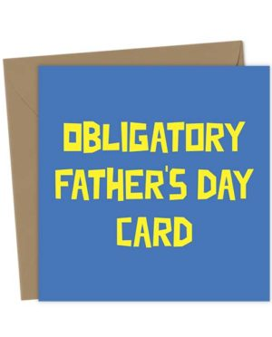 Obligatory Father's Day Card - Father's Day Card