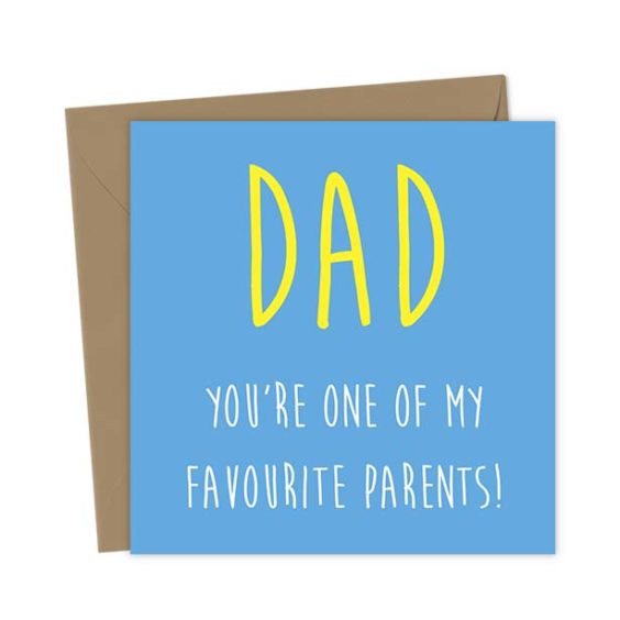 Dad you're one of my favourite Parents!
