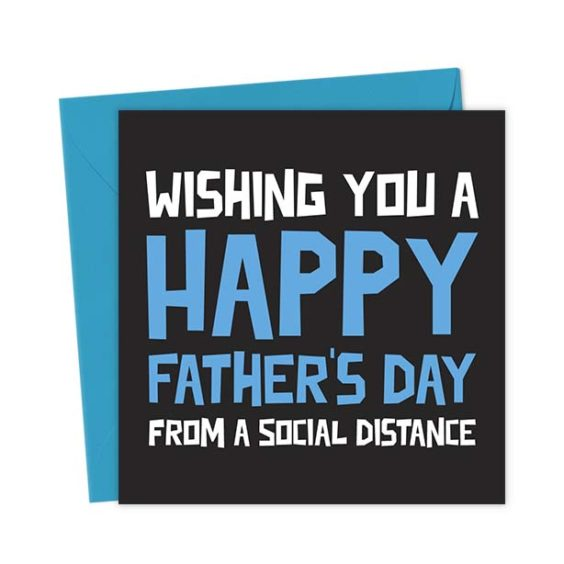 Wishing you a Happy Father's Day from a Social Distance