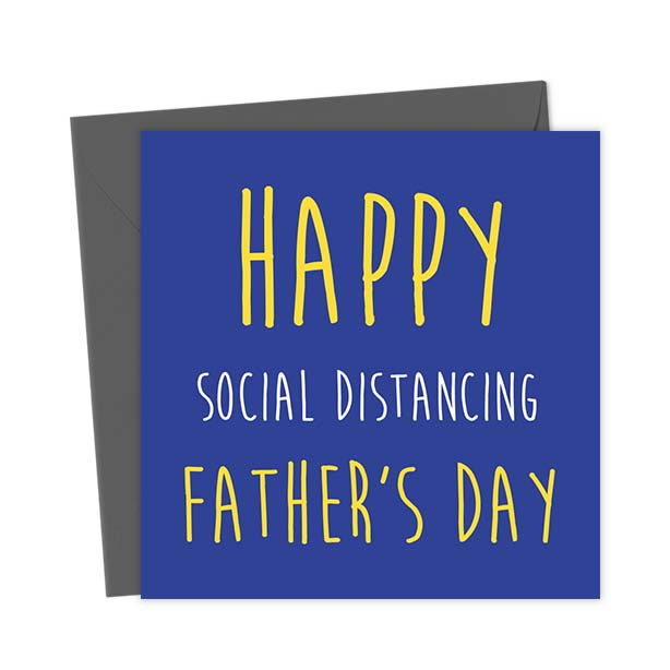 Happy Social Distancing Father's Day – Father's Day Card