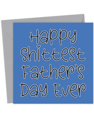 Happy Shittest Father's Day Ever