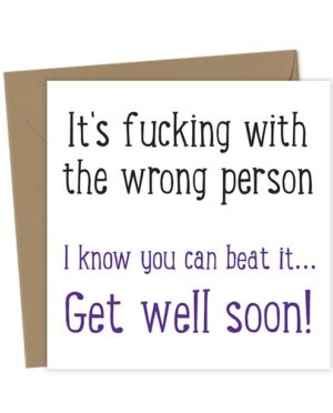 It's fucking with the wrong person - I know you can beat it - Get well soon!