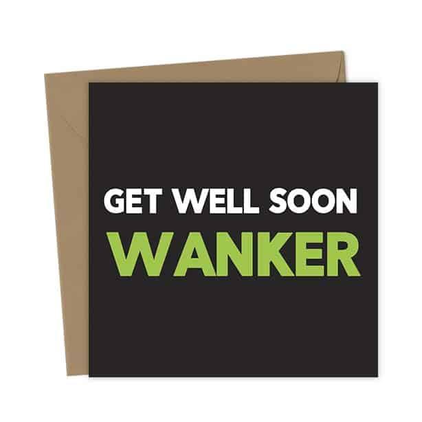 Get well soon Wanker