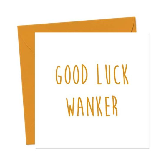 Good Luck Wanker – Greetings Card