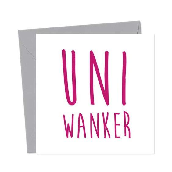Uni Wanker – Funny Greeting Card