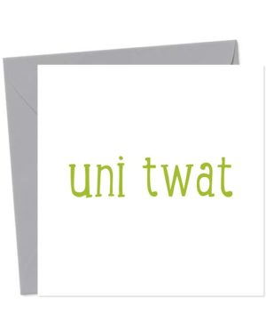Uni Twat - Funny Greeting Card