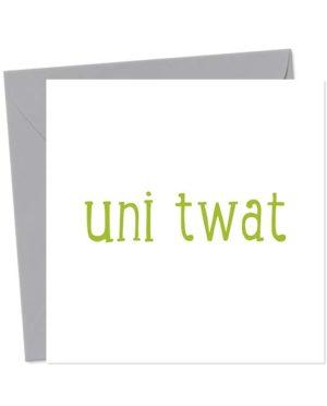 Uni Twat - Funny Greeting Card