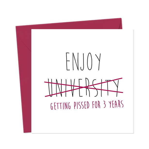 Enjoy University – getting pissed for 3 years – Funny Good Luck Card