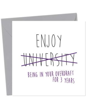 Enjoy University - being in your overdraft for 3 years - Funny Good Luck Card