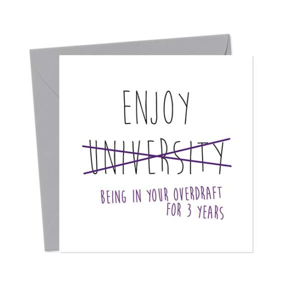 Enjoy University – being in your overdraft for 3 years – Funny Good Luck Card
