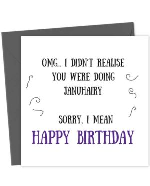 OMG... I didn't realise you were doing Januhairy Sorry I mean Happy Birthday
