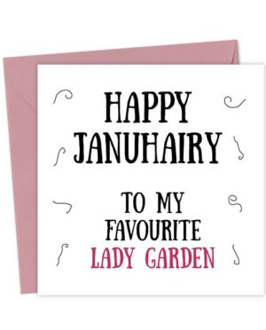 Happy Januhairy to my favourite lady garden