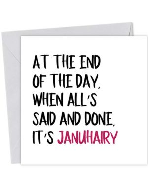 At the end of the day, when all's said and done, it's Januhairy
