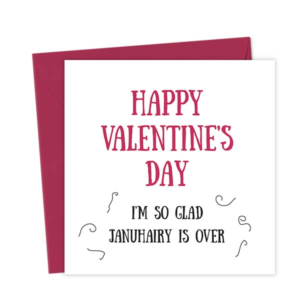 Happy Valentines Day – I'm so glad Januhairy is over