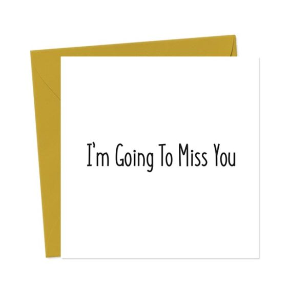 I'm Going To Miss You – Leaving Card