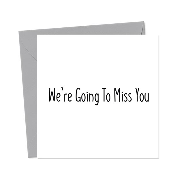 We're Going To Miss You – Leaving Card
