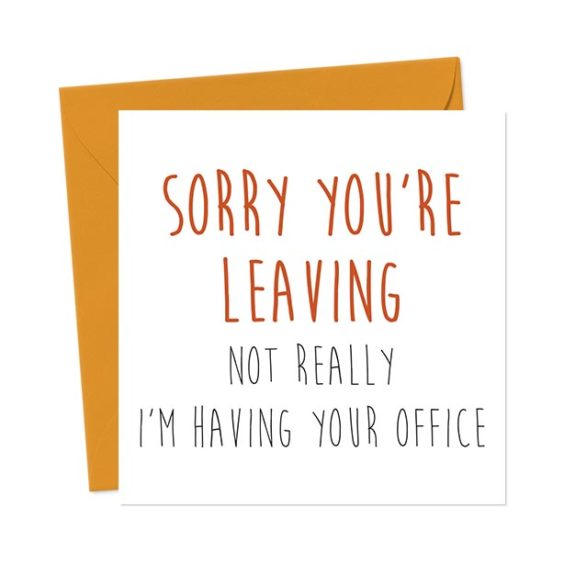 Sorry You're Leaving. Not Really, I'm Having Your Office Leaving Card
