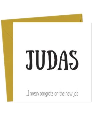 JUDAS ...I mean congrats on the new job - Leaving Card