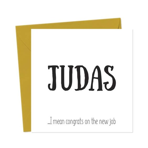 JUDAS …I mean congrats on the new job – Leaving Card