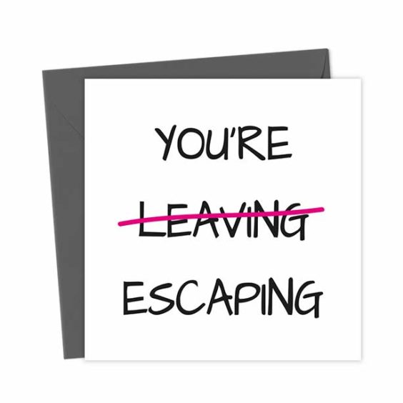 You're Leaving / Escaping