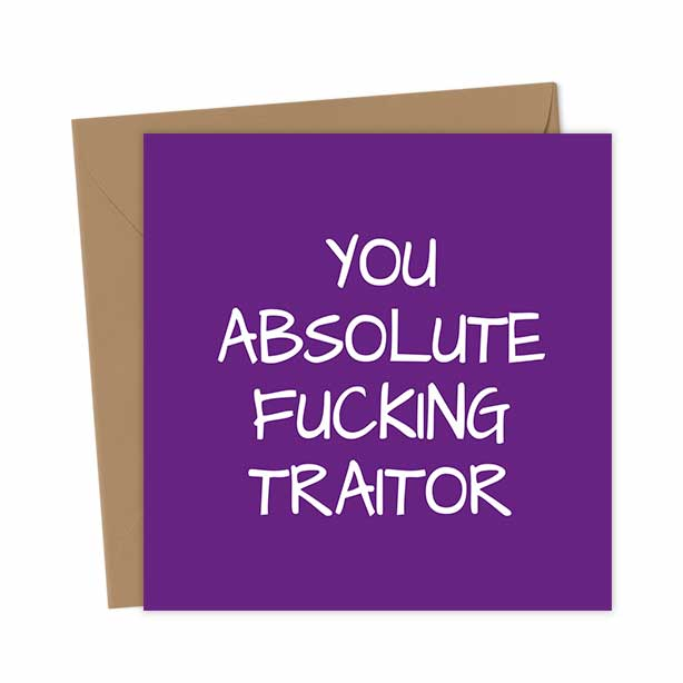 You Absolute Fucking Traitor Leaving Job Card