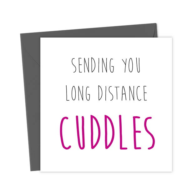 Sending you long distance cuddles – Love & Anniversary Cards