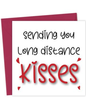 Sending you long distance kisses