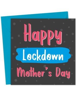 Happy Lockdown Mother's Day