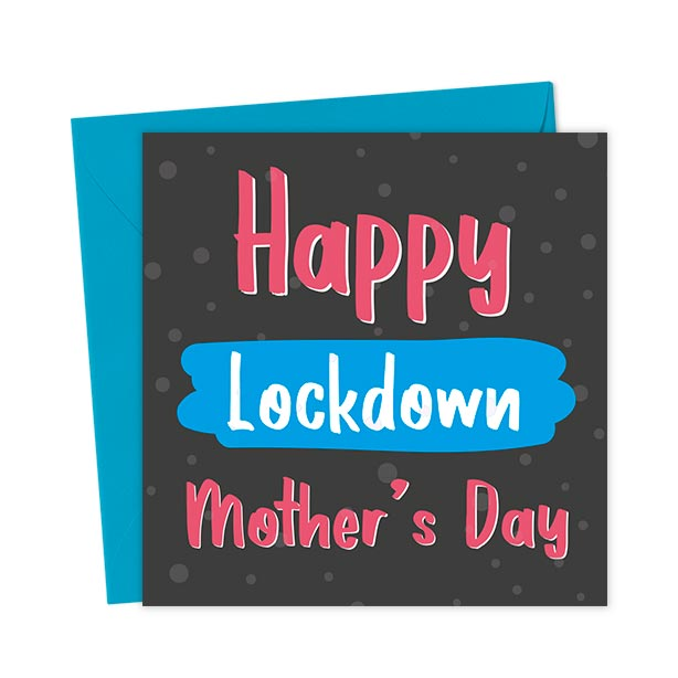 Happy Lockdown Mother's Day