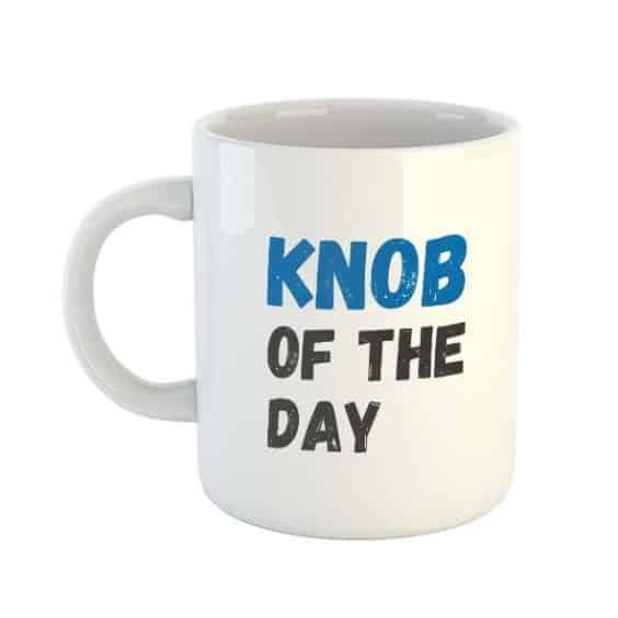 Knob Of the Day Mug