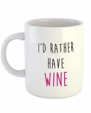 I'd Rather Have Wine Mug